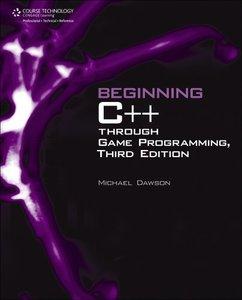 Beginning C++ Through Game Programming, 3rd Edition