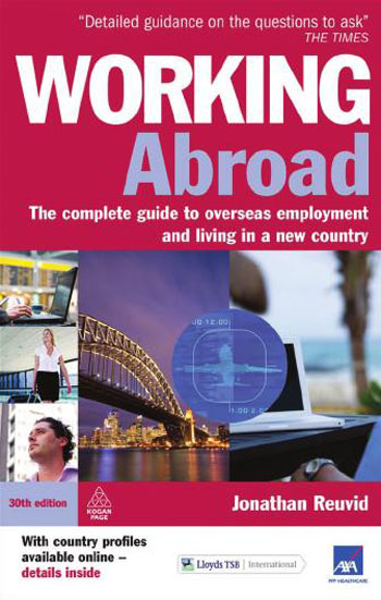 Working Abroad: The Complete Guide to Overseas Employment and Living in a New Country – 30th Revised edition