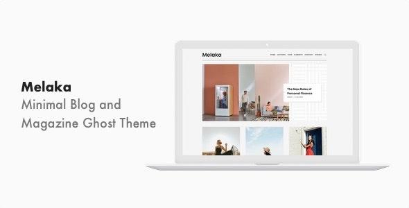 Melaka v1.0.1 — Blog and Magazine Ghost Theme